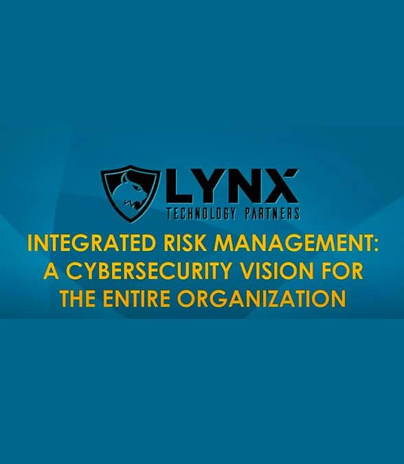 IRM: A Cybersecurity Vision for the Entire Organization