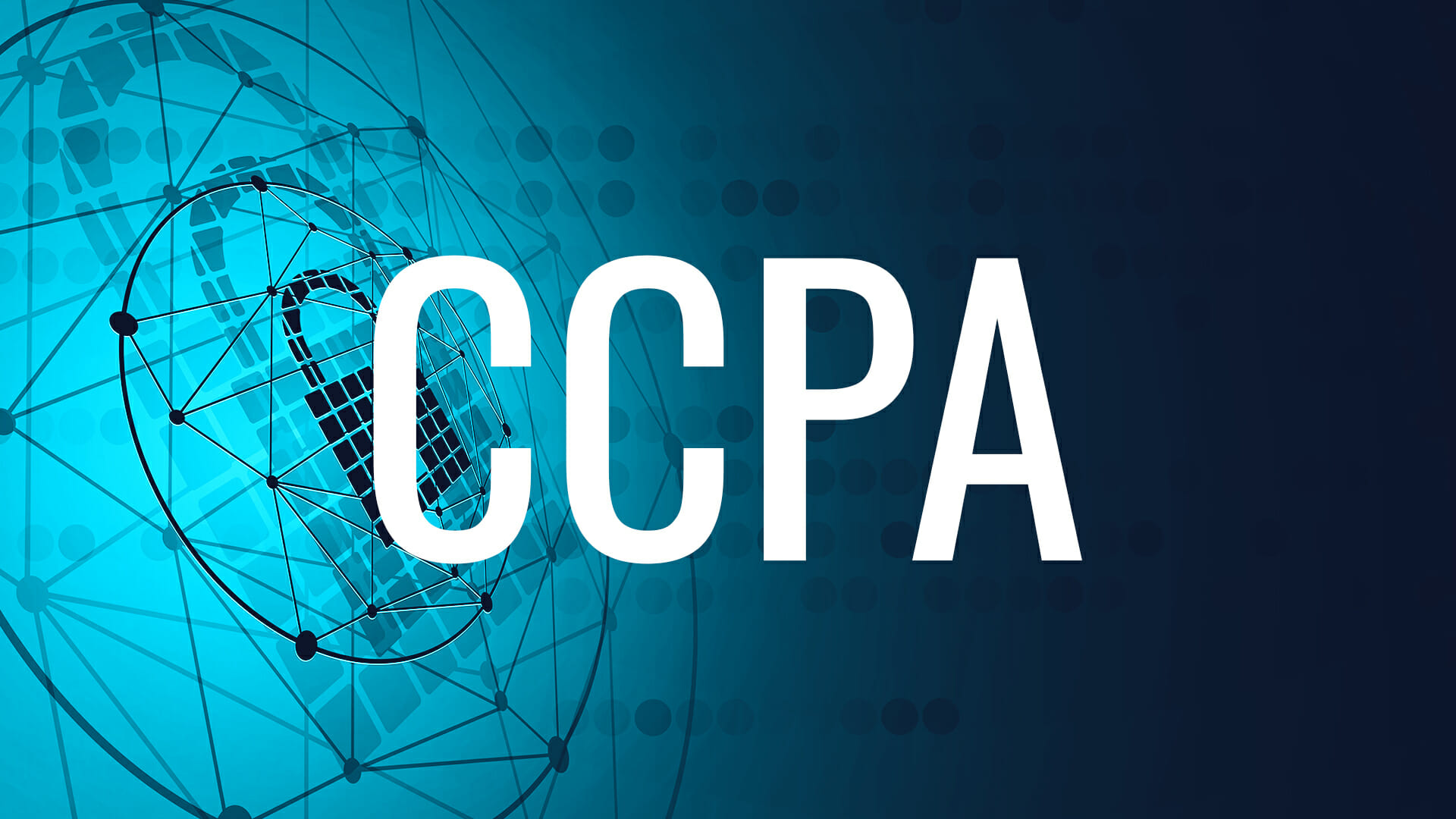 CCPA:  Thinking Beyond Compliance = Competitive Edge