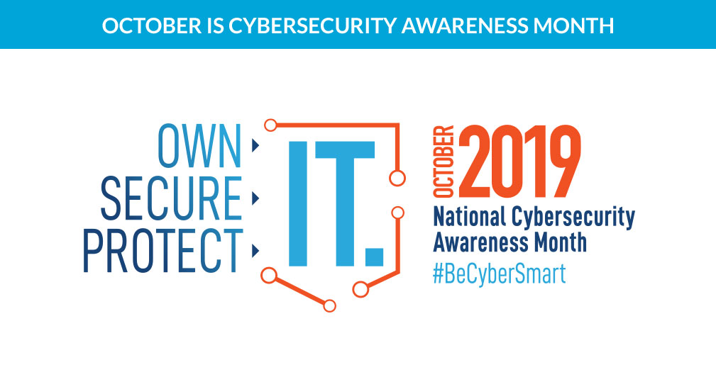 Own it. Secure it. Protect it. Cybersecurity Awareness Month